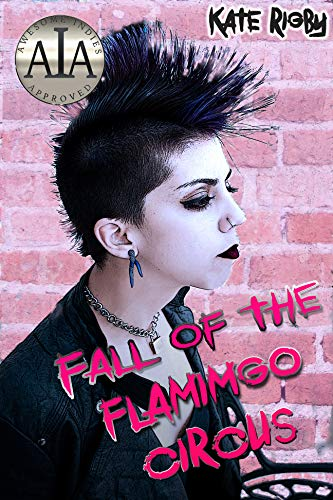 Fall Of The Flamingo Circus: Diary Of A Punk